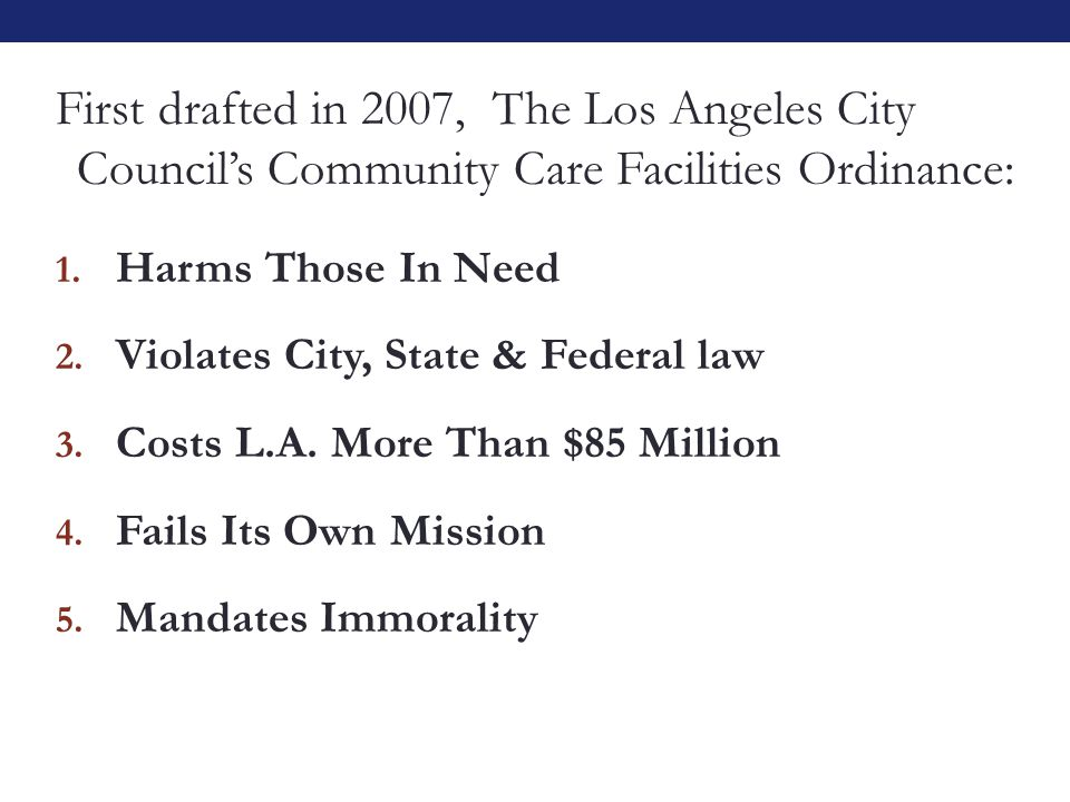 First drafted in 2007, The Los Angeles City Council's Community Care Facilities Ordinance: 1.