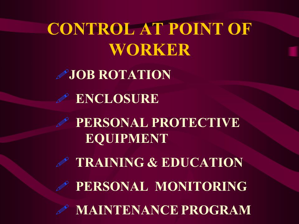 ADMINISTRATIVE CONTROLS FROTATE WORKERS / WORK SCHEDULES FESTABLISH REGULATED AREAS FPUT UP WARNING SIGNS & BARRICADES FELIMINATE THE JOB FIMPROVE EDUCATION & TRAINING
