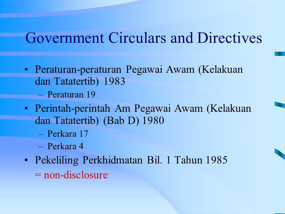 Government Circulars and Directives Peraturan-peraturan Pegawai Awam (Kelakuan dan Tatatertib) 1983 –Peraturan 19 Perintah-perintah Am Pegawai Awam (Kelakuan dan Tatatertib) (Bab D) 1980 –Perkara 17 –Perkara 4 Pekeliling Perkhidmatan Bil.