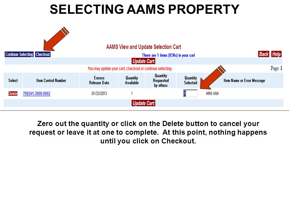 SELECTING AAMS PROPERTY Zero out the quantity or click on the Delete button to cancel your request or leave it at one to complete.