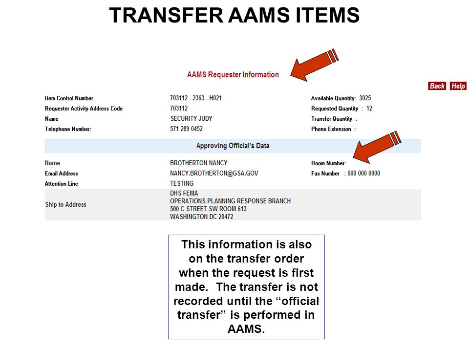 TRANSFER AAMS ITEMS This information is also on the transfer order when the request is first made.