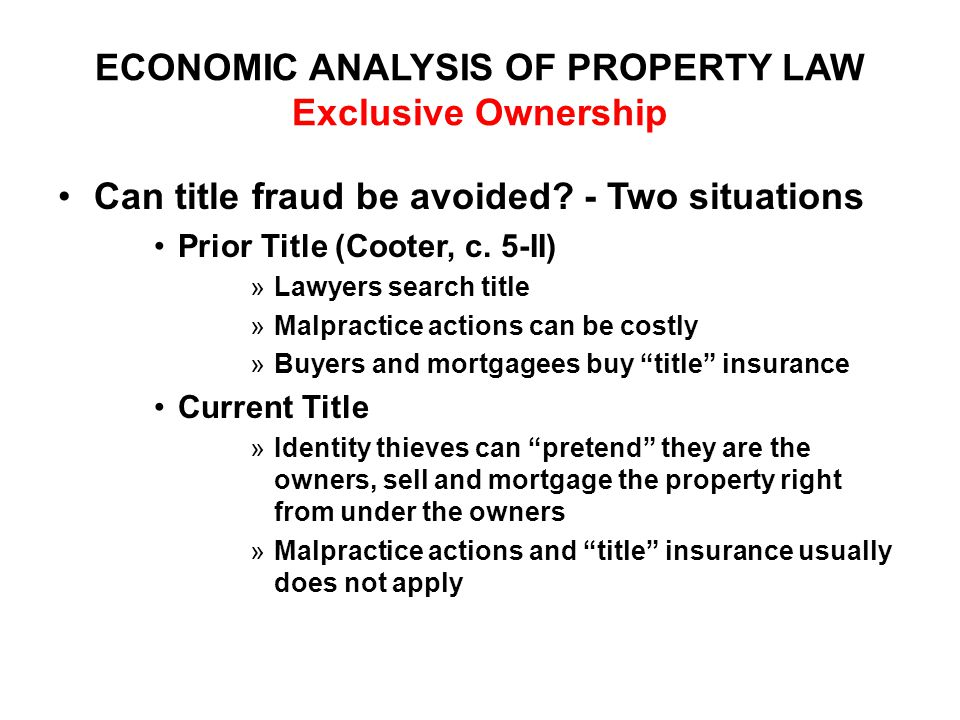 ECONOMIC ANALYSIS OF PROPERTY LAW Exclusive Ownership Can title fraud be avoided.