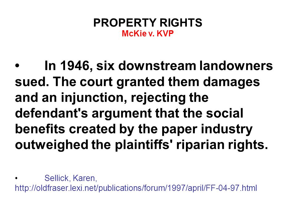 PROPERTY RIGHTS McKie v. KVP In 1946, six downstream landowners sued.