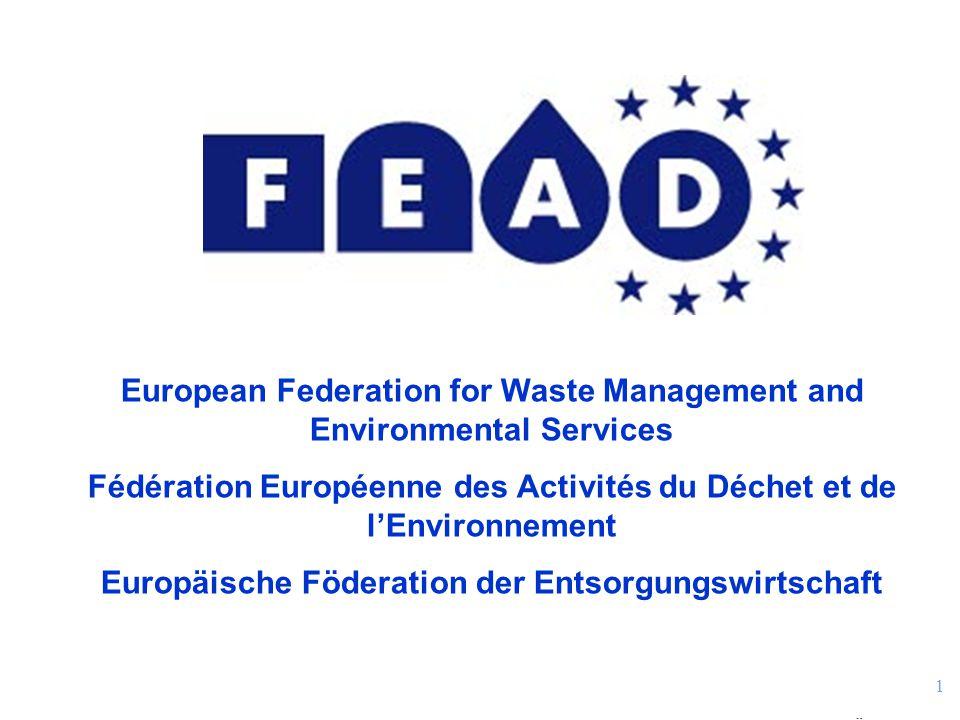 1 European Federation for Waste Management and Environmental Services Fédération Européenne des Activités du Déchet et de l'Environnement Europäische