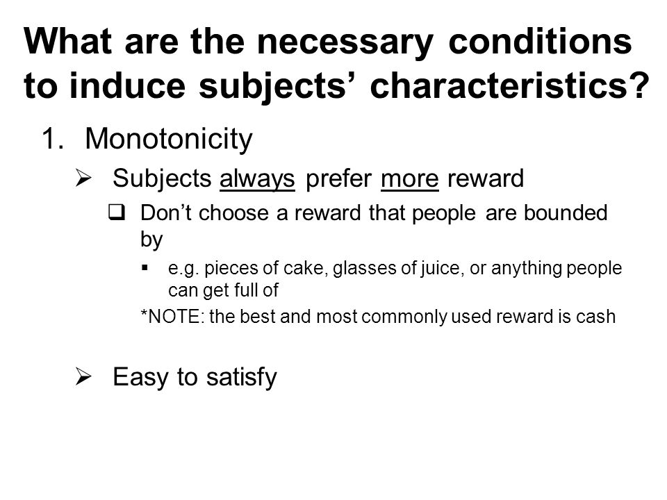 What are the necessary conditions to induce subjects' characteristics.