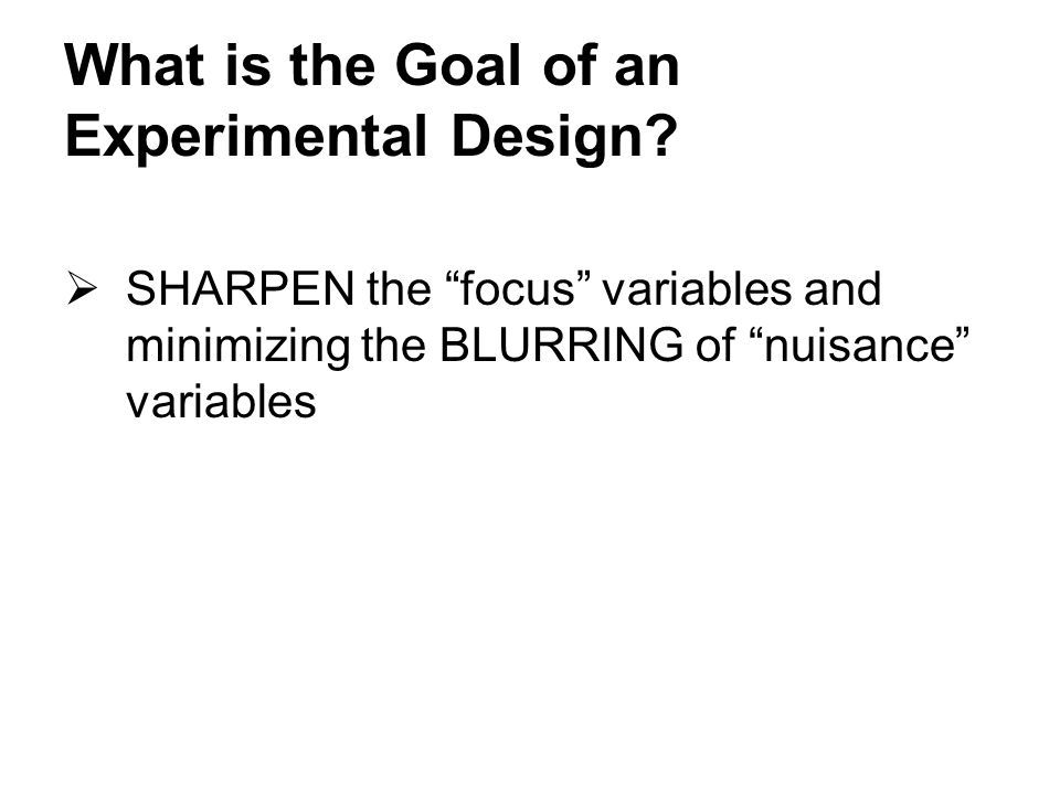 What is the Goal of an Experimental Design.