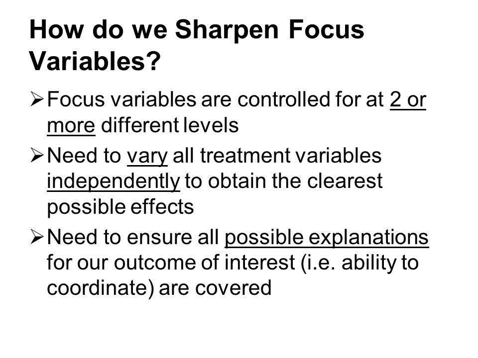 How do we Sharpen Focus Variables.