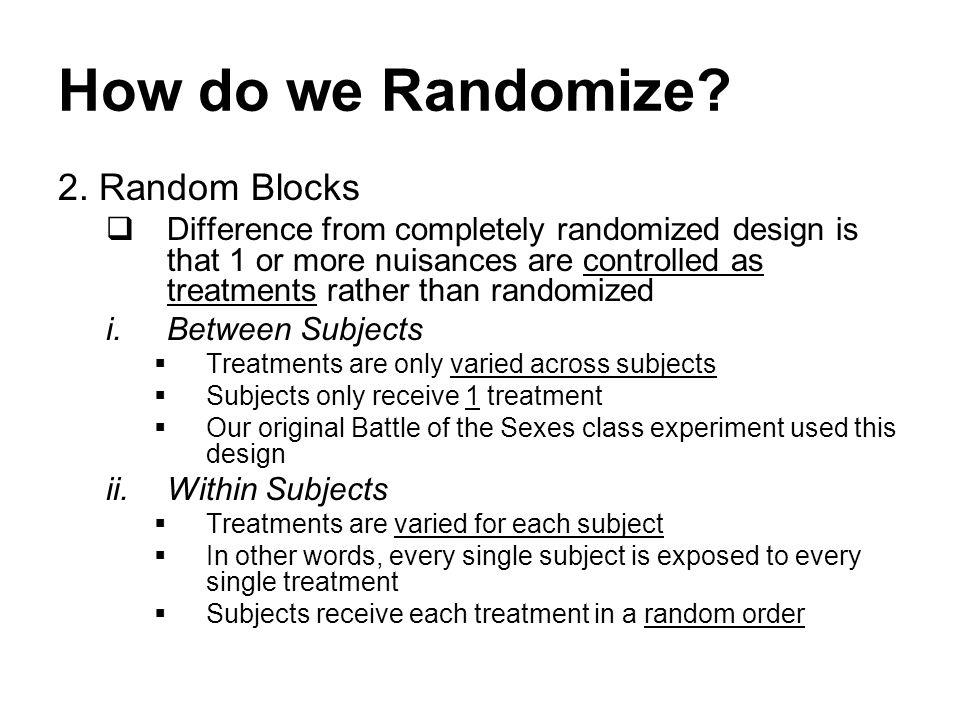 How do we Randomize. 2.
