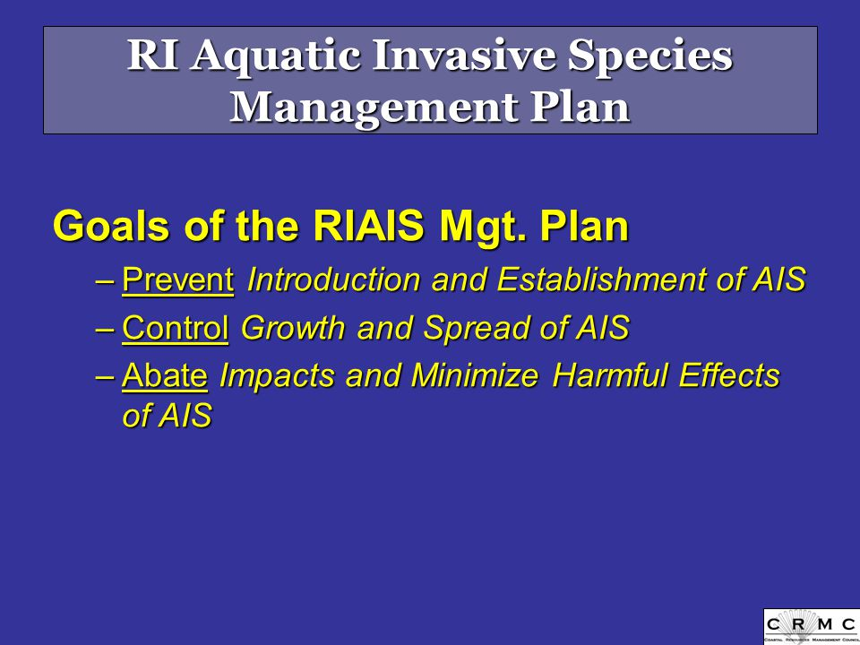 RI Aquatic Invasive Species Management Plan Goals of the RIAIS Mgt.