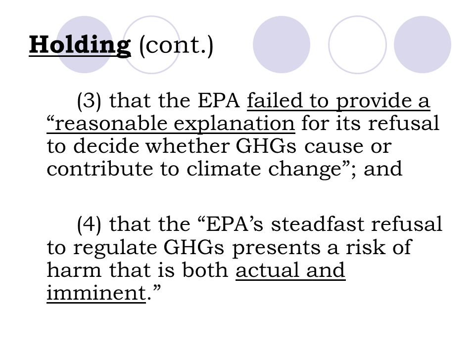 "Holding (cont.) (3) that the EPA failed to provide a ""reasonable explanation for its refusal to decide whether GHGs cause or contribute to climate cha"