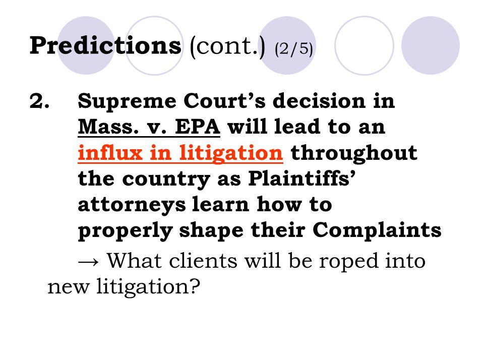 Predictions (cont.) (2/5) 2.Supreme Court's decision in Mass.