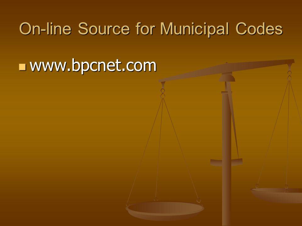 On-line Source for Municipal Codes www.bpcnet.com www.bpcnet.com