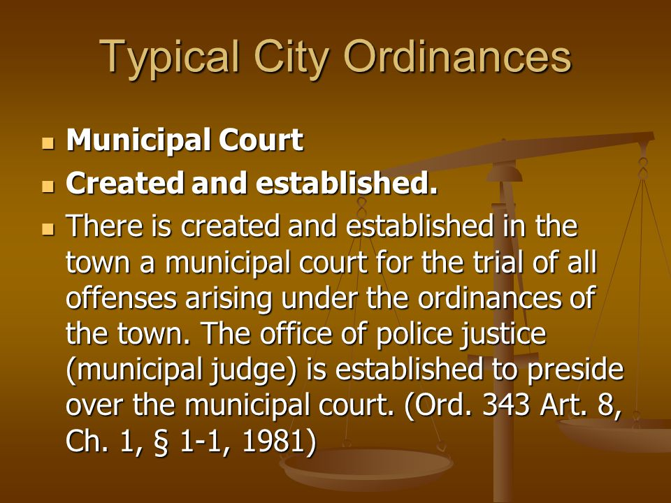 Typical City Ordinances Municipal Court Municipal Court Created and established.
