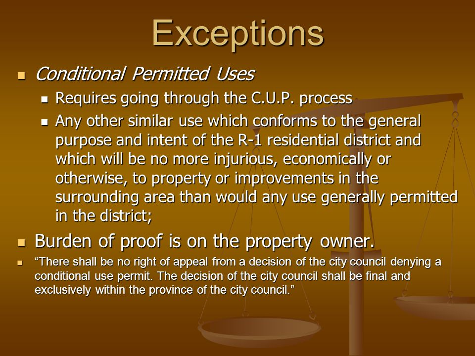 Exceptions Conditional Permitted Uses Conditional Permitted Uses Requires going through the C.U.P.