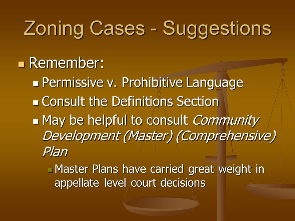 Zoning Cases - Suggestions Remember: Remember: Permissive v.
