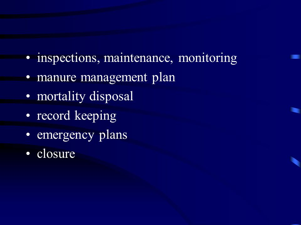inspections, maintenance, monitoring manure management plan mortality disposal record keeping emergency plans closure