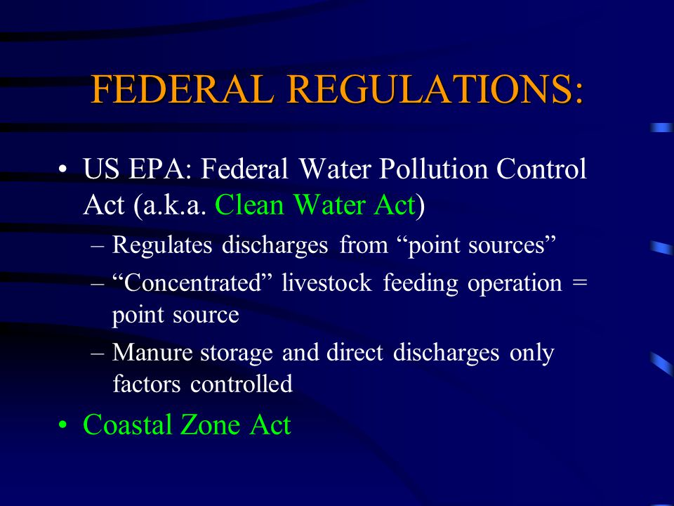 FEDERAL REGULATIONS: US EPA: Federal Water Pollution Control Act (a.k.a.