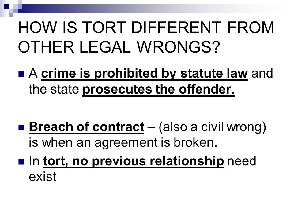 HOW IS TORT DIFFERENT FROM OTHER LEGAL WRONGS.