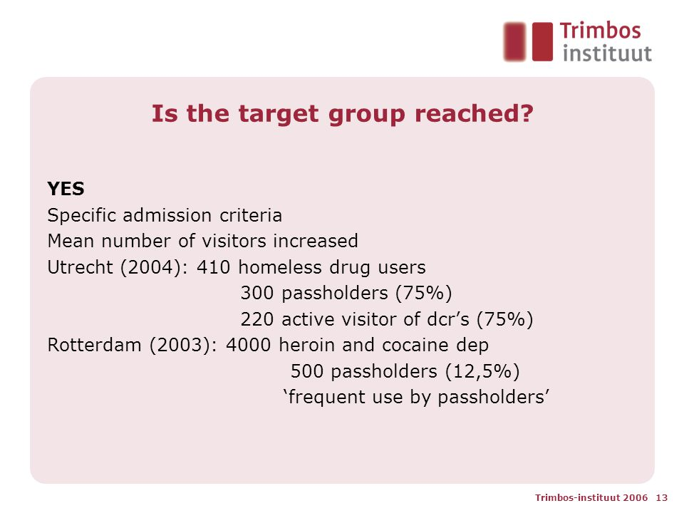 Trimbos-instituut 2006 13 Is the target group reached.