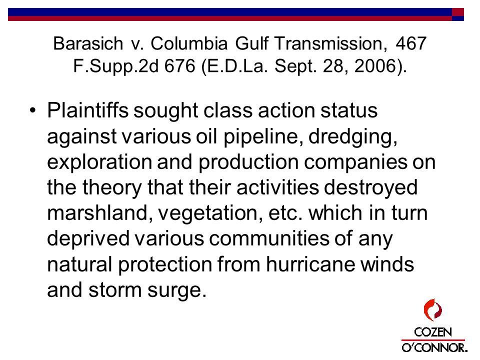 Barasich v. Columbia Gulf Transmission, 467 F.Supp.2d 676 (E.D.La.