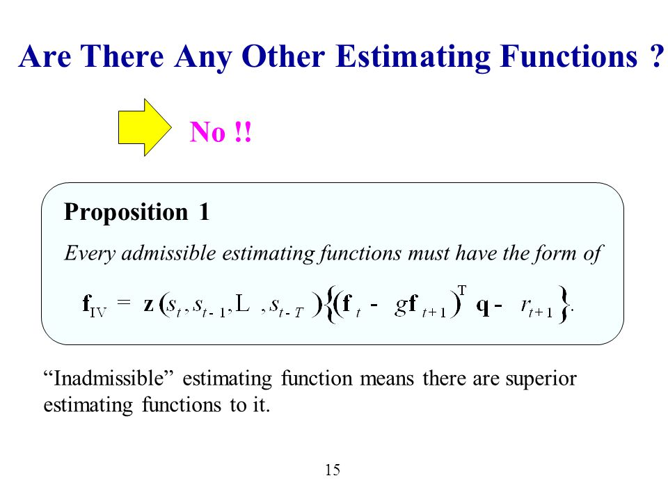 15 Are There Any Other Estimating Functions .