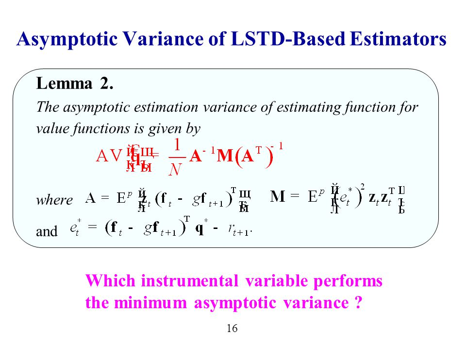 16 Asymptotic Variance of LSTD-Based Estimators Lemma 2.