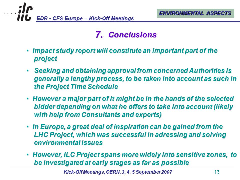 ENVIRONMENTAL ASPECTS EDR - CFS Europe – Kick-Off Meetings Kick-Off Meetings, CERN, 3, 4, 5 September 200713 7.
