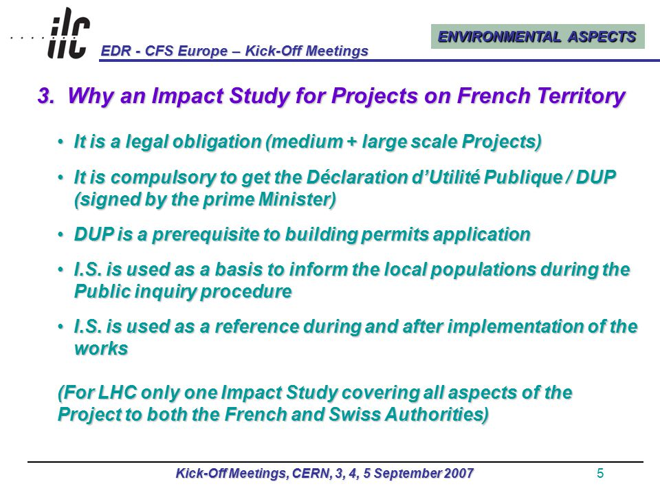 ENVIRONMENTAL ASPECTS EDR - CFS Europe – Kick-Off Meetings Kick-Off Meetings, CERN, 3, 4, 5 September 20075 3.