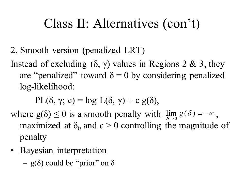 Class II: Alternatives (con't) 2.