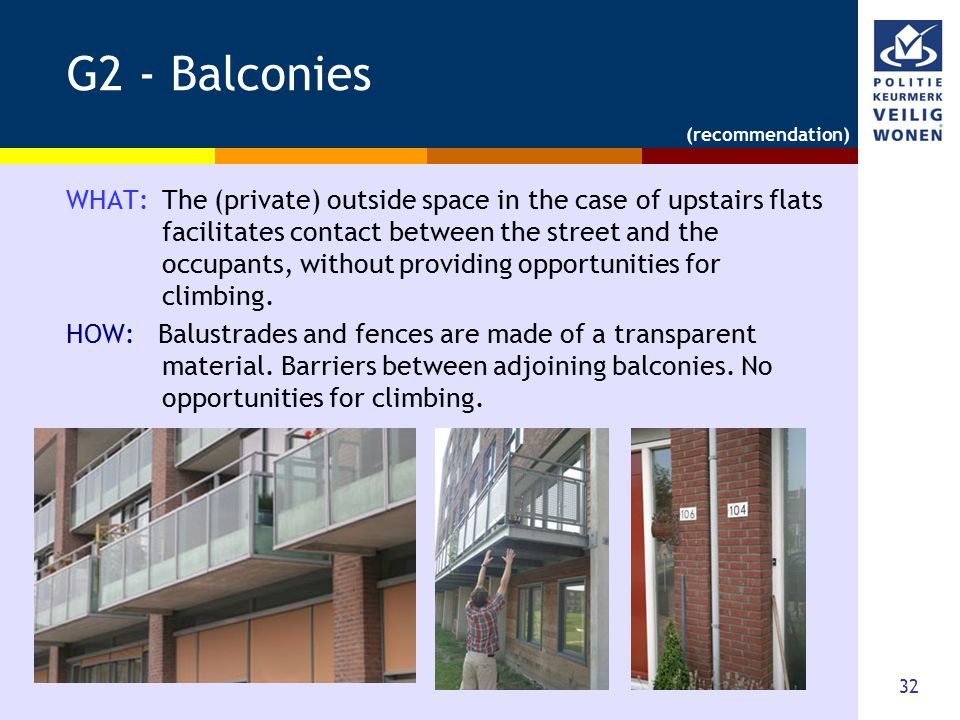 32 G2 - Balconies WHAT: The (private) outside space in the case of upstairs flats facilitates contact between the street and the occupants, without pr
