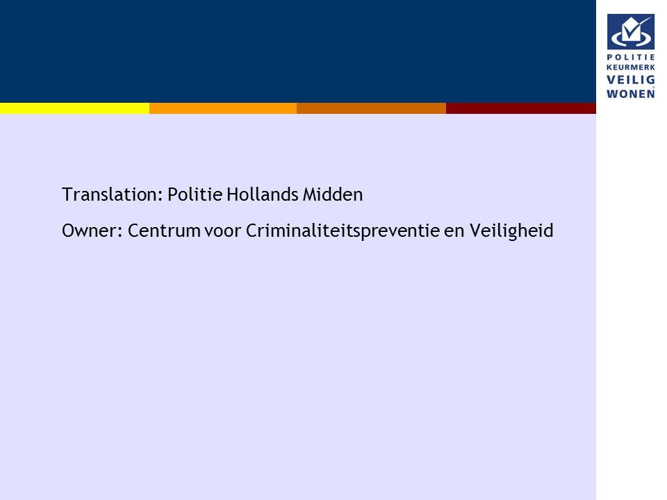 Translation: Politie Hollands Midden Owner: Centrum voor Criminaliteitspreventie en Veiligheid