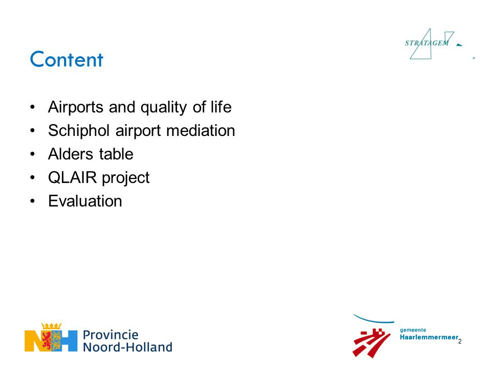 2 Airports and quality of life Schiphol airport mediation Alders table QLAIR project Evaluation Content