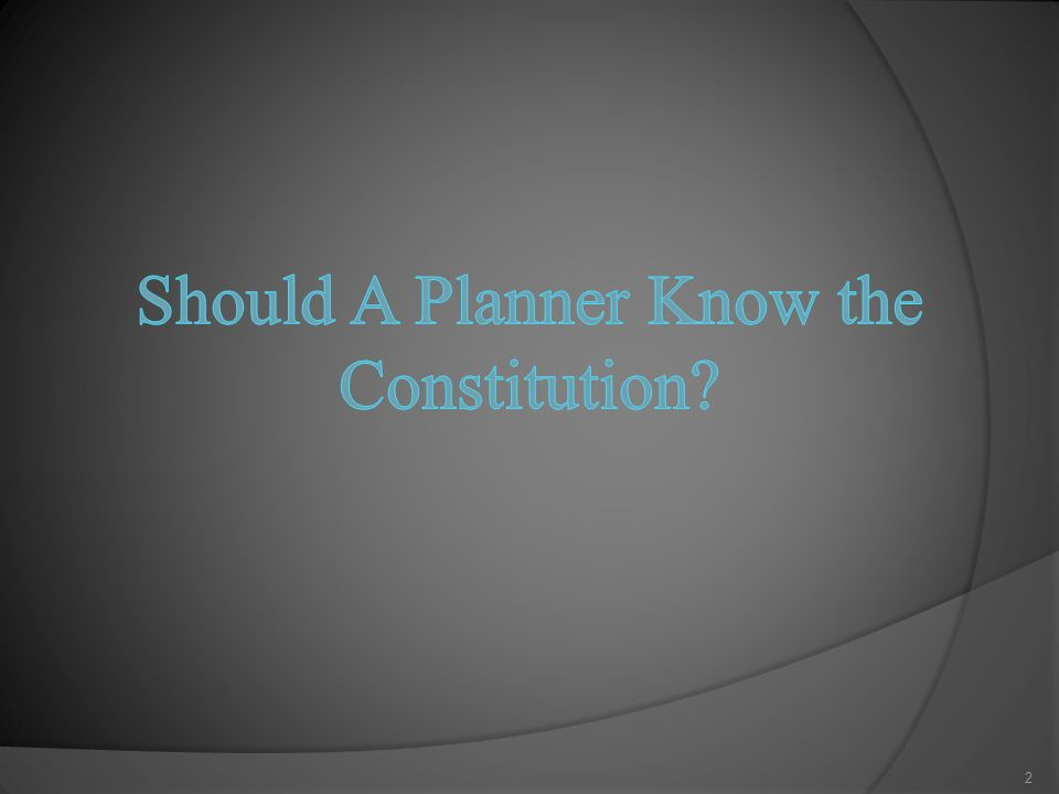 After all, if a policeman must know the Constitution, then why not a planner? - Supreme Court Justice William Brennan, Jr.
