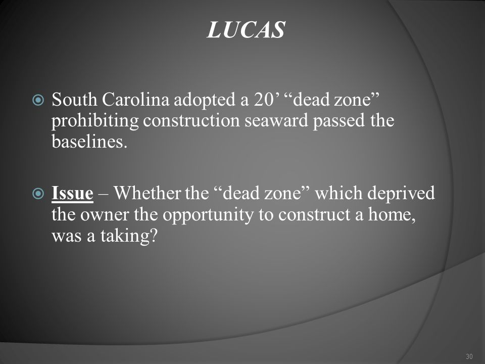 30 LUCAS  South Carolina adopted a 20' dead zone prohibiting construction seaward passed the baselines.