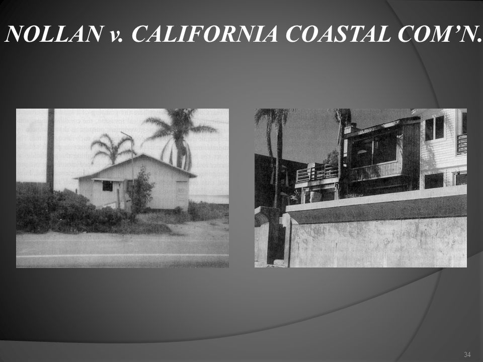 NOLLAN v. CALIFORNIA COASTAL COM'N. 34