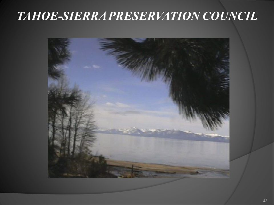 TAHOE-SIERRA PRESERVATION COUNCIL 42