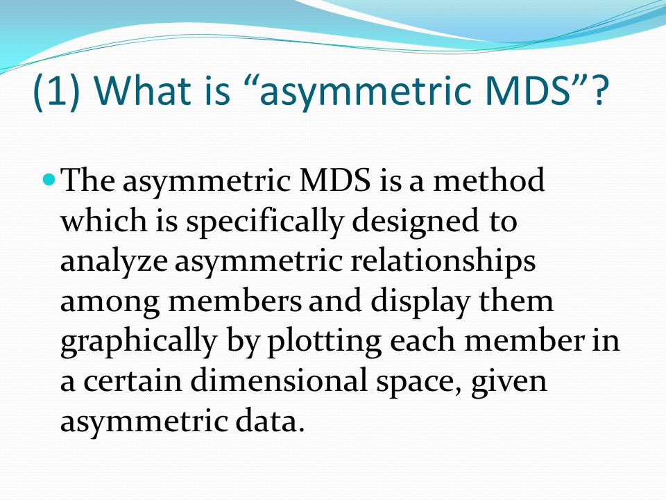 shortfalls of ASYMMAXSCAL (2) To do this job, it might be necessary to utilize various smmetry related tests which have been developed in the branch of mathematical statistics.