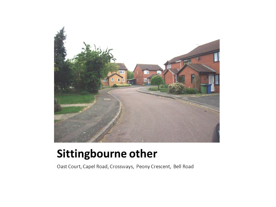 Sittingbourne other Oast Court, Capel Road, Crossways, Peony Crescent, Bell Road