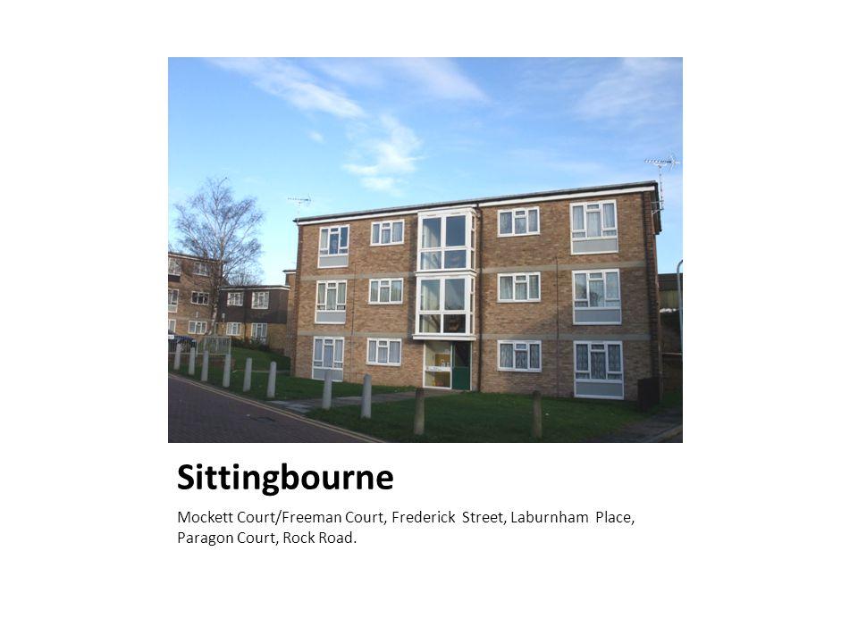 Sittingbourne Mockett Court/Freeman Court, Frederick Street, Laburnham Place, Paragon Court, Rock Road.