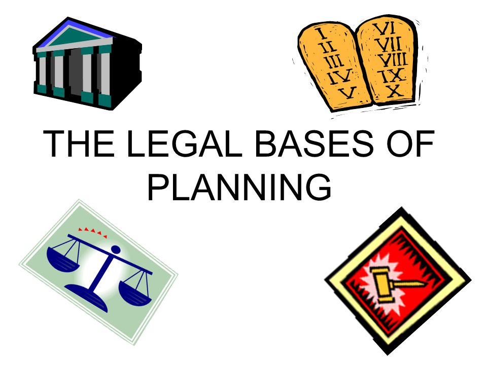 THE LEGAL BASES OF PLANNING