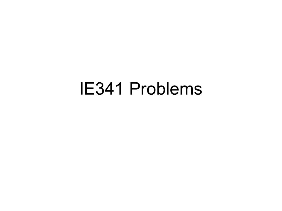 IE341 Problems