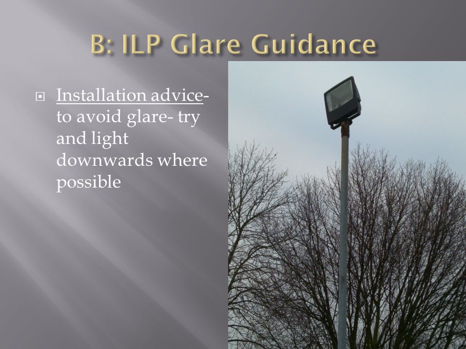  Installation advice- to avoid glare- try and light downwards where possible