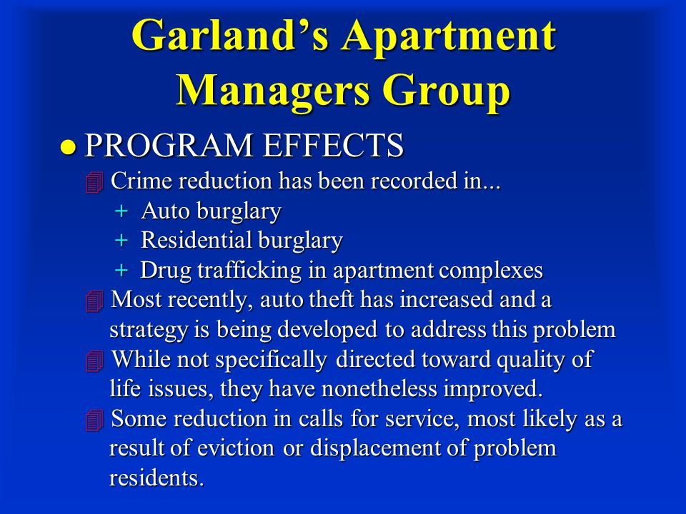 Garland's Apartment Managers Group PROGRAM EFFECTS  Crime reduction has been recorded in...