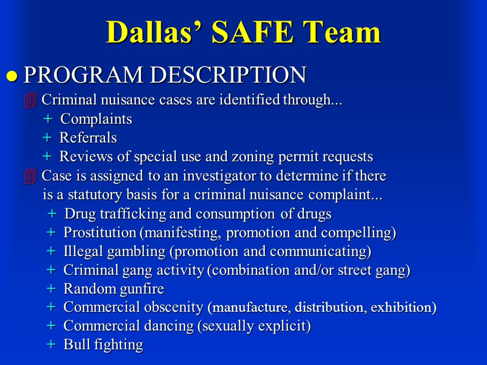Dallas' SAFE Team PROGRAM DESCRIPTION  Criminal nuisance cases are identified through...