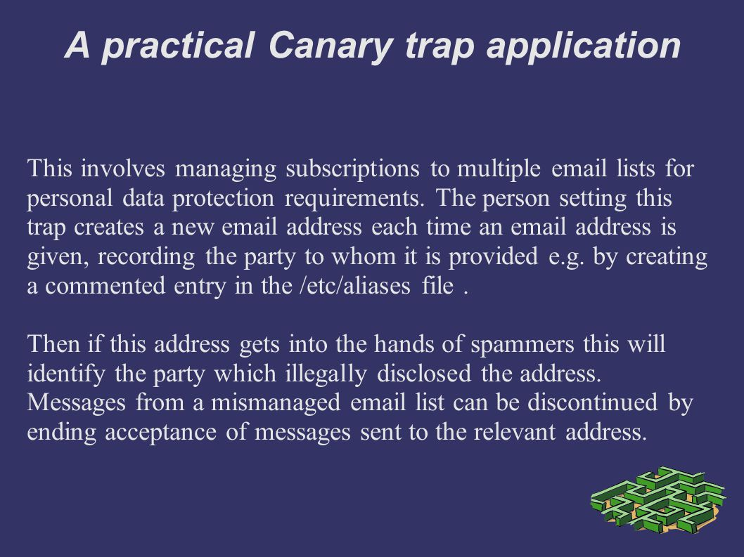 A practical Canary trap application This involves managing subscriptions to multiple email lists for personal data protection requirements.