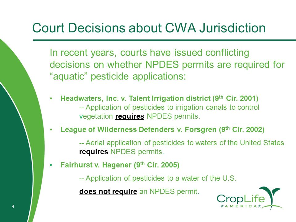 "4 Court Decisions about CWA Jurisdiction In recent years, courts have issued conflicting decisions on whether NPDES permits are required for ""aquatic"""