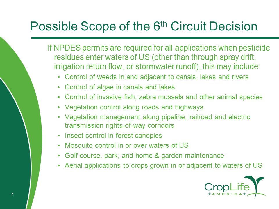 7 Possible Scope of the 6 th Circuit Decision If NPDES permits are required for all applications when pesticide residues enter waters of US (other tha
