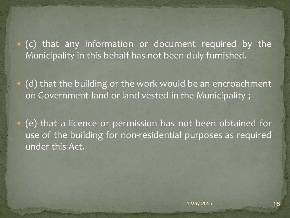 (c) that any information or document required by the Municipality in this behalf has not been duly furnished.