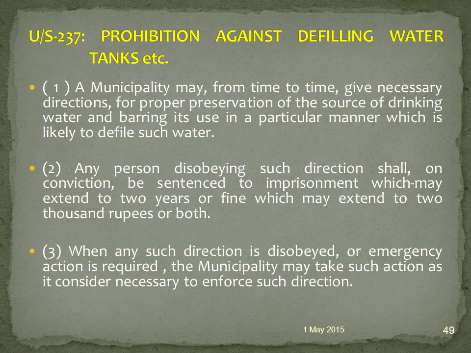 ( 1 ) A Municipality may, from time to time, give necessary directions, for proper preservation of the source of drinking water and barring its use in a particular manner which is likely to defile such water.