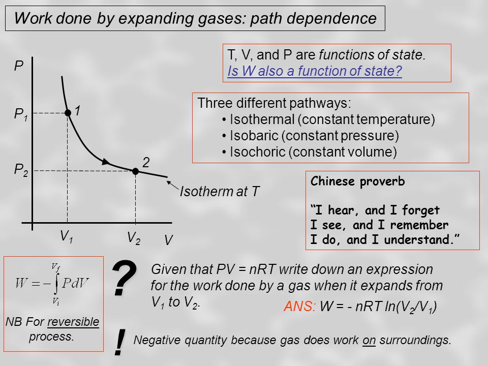 Work done by expanding gases: path dependence T, V, and P are functions of state.